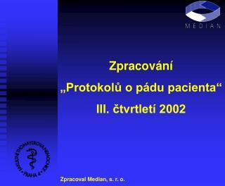 """Zpracování  """"Protokolů o pádu pacienta"""" III. čtvrtletí 2002"""