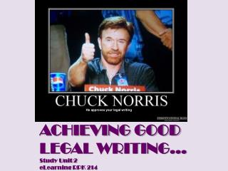ACHIEVING GOOD LEGAL WRITING... Study Unit 2  eLearning  RPK  214