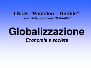 "I.S.I.S. ""Pantaleo – Gentile"" Liceo Scienze Umane ""G.Gentile"""