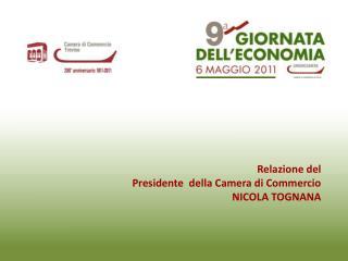 Relazione del Presidente  della Camera di Commercio NICOLA TOGNANA