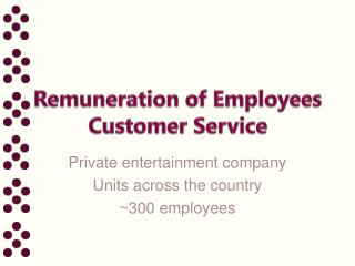 Remuneration of Employees Customer Service