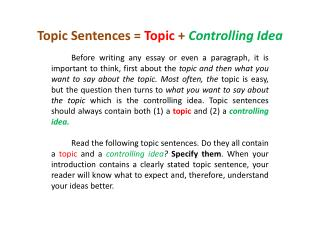 Topic  Sentences =  Topic  +  Controlling Idea