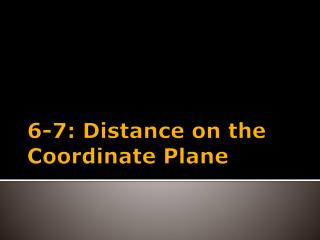 6-7: Distance on the Coordinate Plane