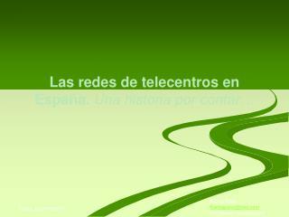 Las redes de telecentros en España.  Una historia por contar…