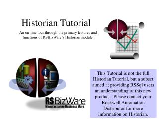 An on-line tour through the primary features and functions of RSBizWare's Historian module.