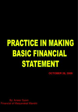 PRACTICE IN MAKING BASIC FINANCIAL  STATEMENT