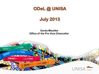 ODeL  @ UNISA  July 2013