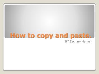 How to copy and paste.