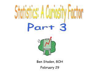Statistics: A Curiosity Factor