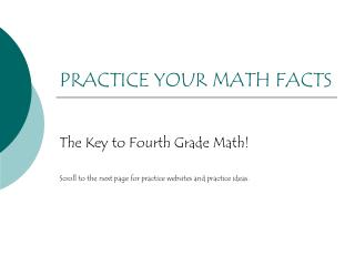 PRACTICE YOUR MATH FACTS
