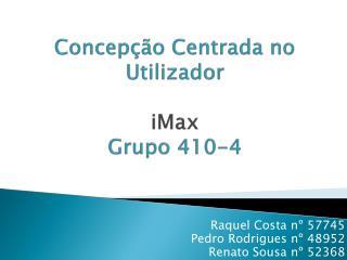 Concepção Centrada no Utilizador iMax Grupo 410-4