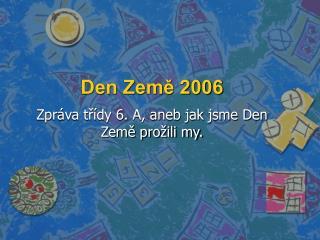 Den Země 2006