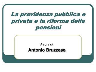 La previdenza pubblica e privata e la riforma delle pensioni