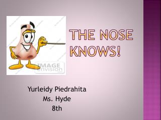 The Nose Knows!