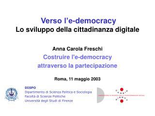 Verso l'e-democracy Lo sviluppo della cittadinanza digitale