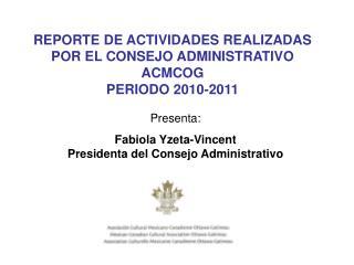REPORTE DE  ACTIVIDADES REALIZADAS  POR  EL CONSEJO ADMINISTRATIVO ACMCOG  PERIODO 2010-2011