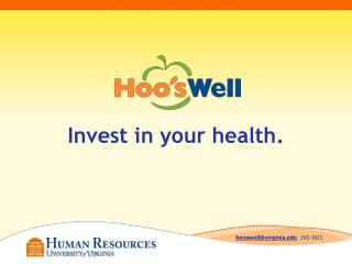Invest in  your health .