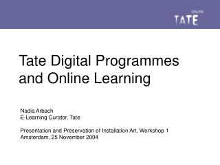 Tate Digital Programmes and Online Learning