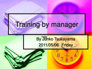 Training by manager