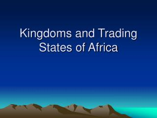 Kingdoms and Trading States of Africa