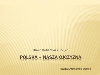 Polska – nasza ojczyzna