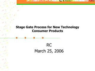 Stage Gate Process for New Technology Consumer Products