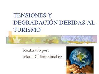 TENSIONES Y DEGRADACIÓN DEBIDAS AL TURISMO