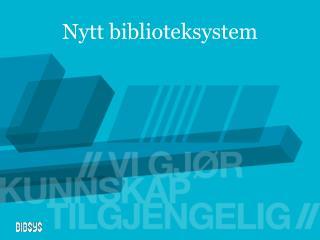 Nytt biblioteksystem