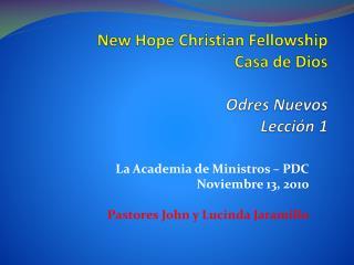 New Hope Christian  Fellowship Casa de Dios Odres Nuevos Lección 1