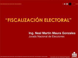 """""""FISCALIZACIÓN ELECTORAL"""""""