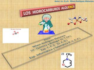 Autor Nilxon  Rodríguez Maturana  Lic. Química y Biología  (U. T. CH.) Esp . C. P. D.  (U. A. N.)