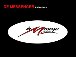 DE MESSENGER trainer team
