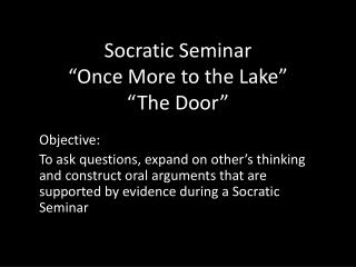 "Socratic Seminar ""Once More to the Lake"" ""The Door"""