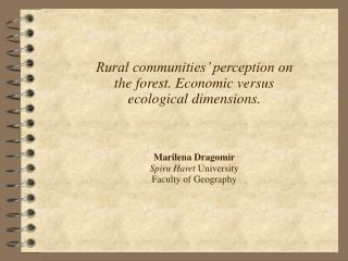 Rural communities' perception on the forest. Economic versus ecological dimensions.