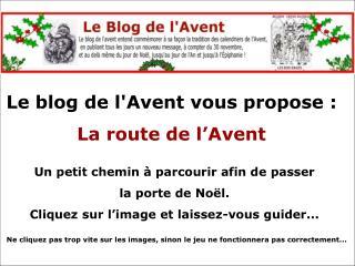 Le blog de l'Avent vous propose :  La route de l'Avent