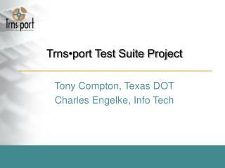 Trns•port Test Suite Project