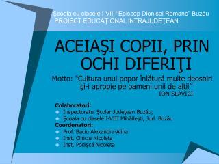 """Şcoala cu clasele I-VIII """"Episcop Dionisei Romano"""" Buzău PROIECT EDUCAŢIONAL INTRAJUDEŢEAN"""