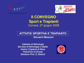 II CONVEGNO Sport e Trapianti Corvara, 27 giugno 2008