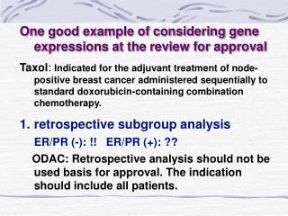 One good example of considering gene expressions at the review for approval