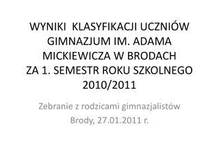 Zebranie z rodzicami gimnazjalistów Brody, 27.01.2011 r.