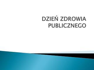 DZIEŃ ZDROWIA PUBLICZNEGO