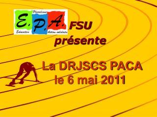 La DRJSCS PACA le 6 mai 2011