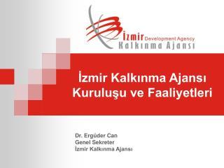 İzmir Kalkınma Ajansı  Kuruluşu ve Faaliyetleri