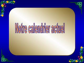 Notre calendrier actuel