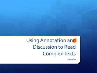 Using Annotation and Discussion to Read Complex Texts