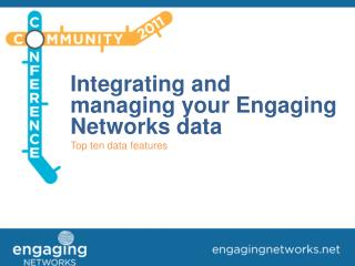 Integrating and managing your Engaging Networks data Top ten data features