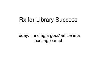 Rx for Library Success