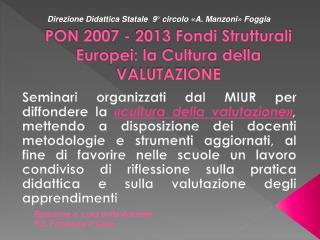 PON 2007 - 2013 Fondi Strutturali Europei: la Cultura della VALUTAZIONE
