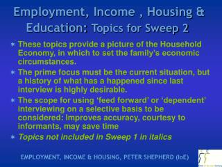 Employment, Income , Housing & Education:  Topics for Sweep 2