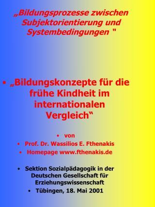 """"""" Bildungsprozesse zwischen Subjektorientierung und Systembedingungen """""""
